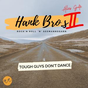 Tough Guys don*'t Dance